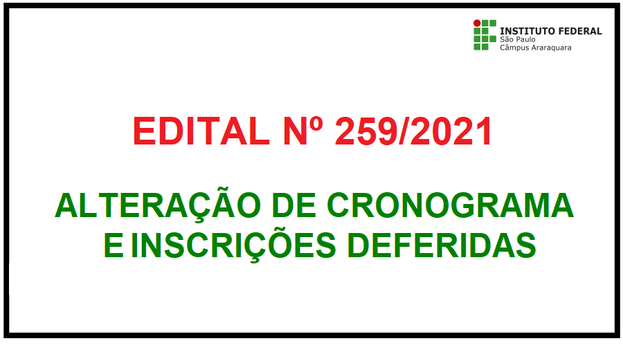 Edital 259 - Novas Datas e Inscrições Deferidas